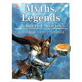 DK Myths , Legends and Sacred Stories : A Children's Encyclopedia