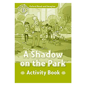 Oxford Read And Imagine Level 3: A Shadow On The Park (Activity Book)