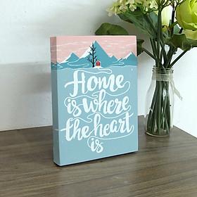 Tranh để bàn slogan tạo động lực Cocopic TPE007-DB home is where the heart is