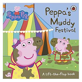 Peppa Pig: Peppa's Muddy Festival (lift the flap)