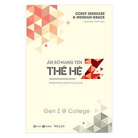 Ẩn Số Mang Tên Thế Hệ Z - Gen Z @ College - Tặng Kèm Sổ Tay