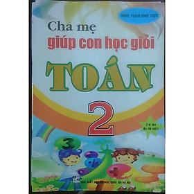 Cha Mẹ GIúp COn Học Giỏi Toán 2 (tái bản lần thứ nhất )