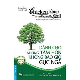 Sách - Chicken Soup For The Unsinkable Soul 5 - Dành cho những tâm hồn không bao giờ gục ngã - First News