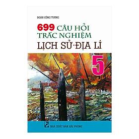699 Câu Hỏi Trắc Nghiệm Lịch Sử - Địa Lý Lớp 5