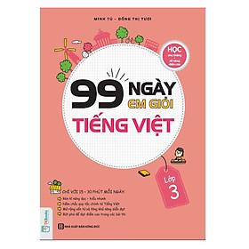 99 Ngày Em Giỏi Tiếng Việt Lớp 3(Tặng Kèm Booksmark)