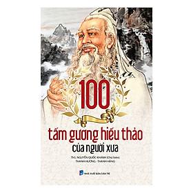 100 Tấm Gương Hiếu Thảo Của Người Xưa