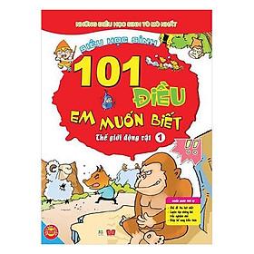 101 Điều Em Muốn Biết - Thế Giới Động Vật - Tập 1