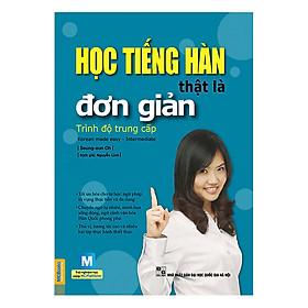 Học tiếng Hàn thật là đơn giản -  Trình độ  trung cấp (Bìa xanh) - Kèm quà tặng