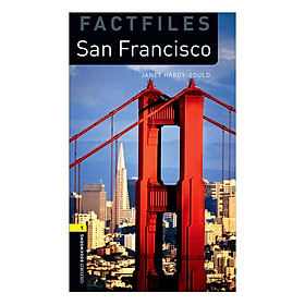 Oxford Bookworms Library (3 Ed.) 1: San Francisco Factfile