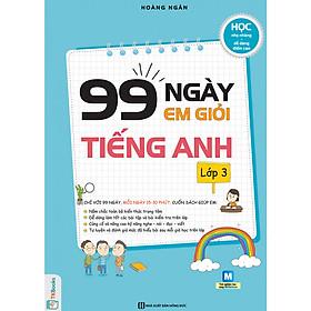 99 Ngày Em Giỏi Tiếng Anh Lớp 3 ( tặng kèm bookmark )