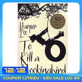 To Kill A Mockingbird (Paperback) - 50th Anniversary Edition - Giết con chim nhại