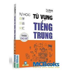 Sách - Tự học từ vựng tiếng Trung theo chủ đề -  Tái Bản Mới Nhất 2020 ( tặng Bookmark PB )