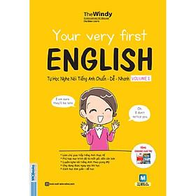 Your Very First English - Tự Học Nghe Nói Tiếng Anh Chuẩn, Dễ, Nhanh - Volume 1 (Tặng Thẻ Flashcard Động Từ Bất Quy Tắc Trong Tiếng Anh) (Học Kèm App: MCBooks Application)