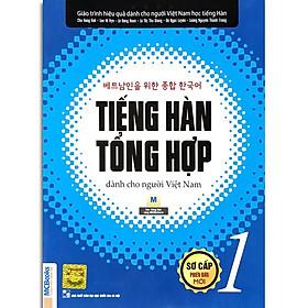 Sách - Tiếng Hàn Tổng Hợp Dành Cho Người Việt Nam - Sơ Cấp 1 Phiên Bản Mới