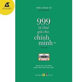Sách song ngữ: 999 Lá Thư Gửi Cho Chính Mình – Mong Bạn Trở Thành Phiên Bản Hoàn Hảo Nhất (Phần 2)