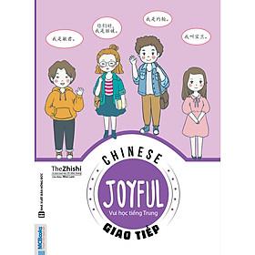 Joyful Chinese - Vui Học Tiếng Trung - Giao Tiếp ( tặng kèm bút và đầu tẩy như hình )