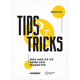 Tips and Tricks - Mẹo Nhỏ Có Võ Dành Cho Marketer