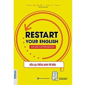 RESTART YOUR ENGLISH - MORE EXPRESSION - YÊU LẠI TIẾNG ANH TỪ ĐẦU
