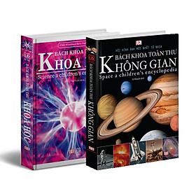 Sách Bách Khoa Toàn Thư Khoa Học và Không Gian - Sách tham khảo, tìm hiểu về không gian và khoa học( Bộ 2 cuốn )