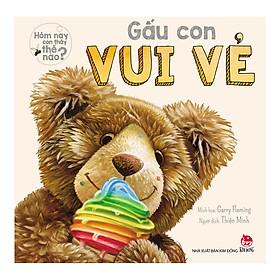 Hôm Nay Con Thấy Thế Nào - Gấu Con Vui Vẻ