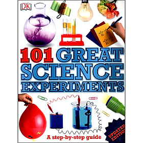 DK 101 Great Science Experiments : A Step-By-Step Guide (Updated Edition)