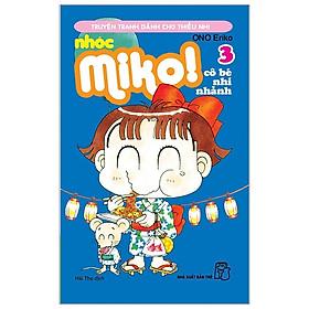 Nhóc Miko! Cô Bé Nhí Nhảnh - Tập 3 (Tái Bản 2020)