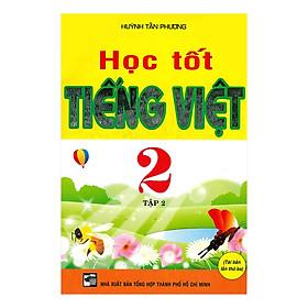 Học Tốt Tiếng Việt - Lớp 2 (Tập 2)