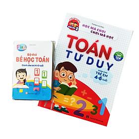 [Download Sách] Bộ Sách Và Thẻ Học Toán Tư Duy Dành Cho Trẻ 4-6 Tuổi Phiên Bản Mới Cho Bé Tự Tin Vào Lớp 1