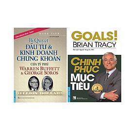 Combo 2 Cuốn Sách: Bí Quyết Đầu Tư & Kinh Doanh Chứng Khoán Của Tỷ Phú Warren Buffett Và George Soros + Chinh Phục Mục Tiêu