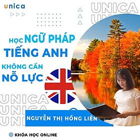 Khóa học NGOẠI NGỮ- Học ngữ pháp tiếng Anh không cần nỗ lực -[UNICA.VN