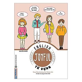 Joyful English - Từ Vựng - Ai bảo từ vựng là khó nhớ(Tặng Kèm Bookmark PL)