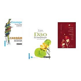 """Combo 3 cuốn sách: OSHO - Can Đảm Biến Thách Thức Thành Sức Mạnh + OSHO - Đạo """"con đường không lối"""" + Nhân sinh muôn vẻ, đừng vội so đo"""