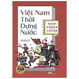 Sách lịch sử:Việt Nam Thời Dựng Nước