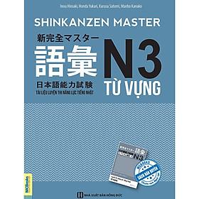 Shinkanzen Master N3 Từ Vựng -Tài Liệu Luyện Thi Năng Lực Tiếng Nhật N3 Từ Vựng (Học Kèm App: MCBooks Application) (Tặng Kèm Bút Hoạt Hình Cực Xinh)