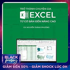 Trở thành chuyên gia Excel từ cơ bản đến nâng cao