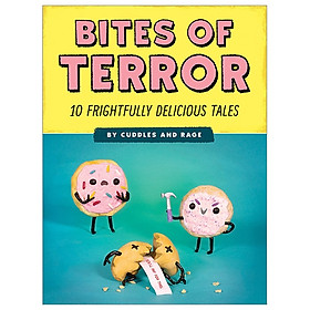 Bites of Terror: Ten Frightfully Delicious Tales
