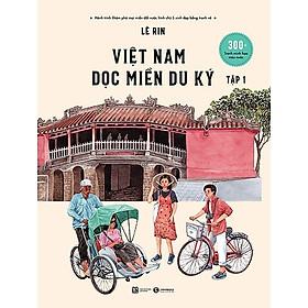 Sách Văn Hóa - Du Lịch: Việt Nam Dọc Miền Du Ký - Tập 1 (Bản Phổ Thông)