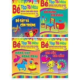 Bộ 4 quyển Bé Tập Tô màu Mẫu Giáo Theo Chủ Đề: Gia Súc Gia Cầm, Bò sát Côn Trùng, Động Vật Nông Trại, Đố Dùng Gia Đình