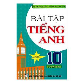 Bài Tập Tiếng Anh 10 (Có Đáp Án)