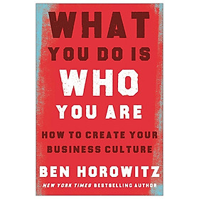 What You Do Is Who You Are: How To Create Your Business Culture (Hardback)