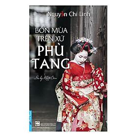 [Download Sách] Bốn Mùa Trên Xứ Phù Tang