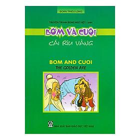 Truyện Tranh Song Ngữ Việt - Anh: Bờm Và Cuội - Cái Rìu Vàng