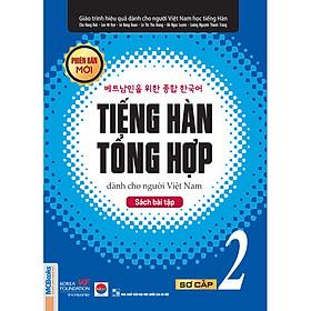 Sách Bài Tập Tiếng Hàn Tổng Hợp Dành Cho Người Việt Nam - Sơ Cấp 2 - Phiên Bản Mới Nhất