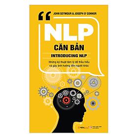 NLP Căn Bản (Tái Bản 2019 ) - Tặng Kèm Sổ Tay