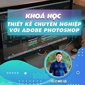 Khóa Học Trở Thành Nhà Thiết Kế Chuyên Nghiệp Với Adobe Photoshop Cc 2015