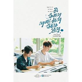 Sách - Bi Thương Ngược Dòng Thành Sông (tặng kèm bookmark)
