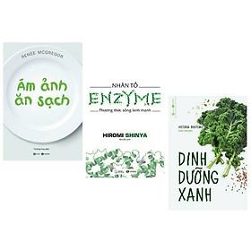 Combo 3 cuốn Ám Ảnh Ăn Sạch +  Dinh Dưỡng Xanh + Nhân Tố Enzyme - Phương Thức Sống Lành Mạnh ( Bộ sách hay về kiến thức chăm sóc sức khỏe)