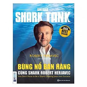 Bùng nổ bán hàng cùng Shark Robert Herjavec (TẶNG Kèm Bút Phản Quang LH)