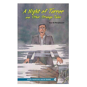 Oxford Progressive English Readers 4: A Night of Terror and Other Strange Tales