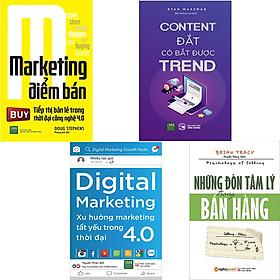 Combo 4 Cuốn Sách Về Nghệ Thuật Bán Hàng : Marketing Điểm Bán + Content Đắt Có Bắt Được Trend + Những Đòn Tâm Lý Trong Bán Hàng + Digital Marketing - Xu Hướng Marketing Tất Yếu Trong Thời Đại 4.0